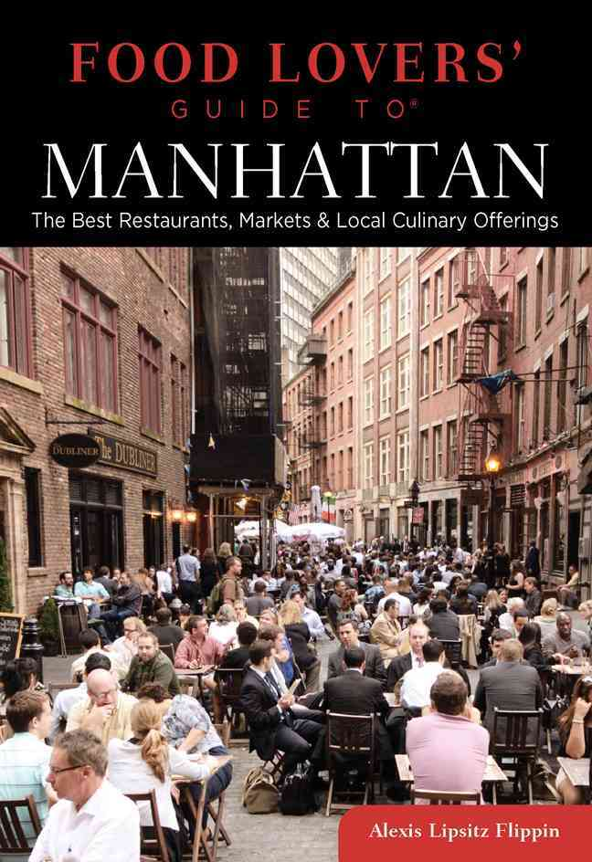 Food Lovers' Guide to Manhattan By Flippin, Alexis Lipsitz