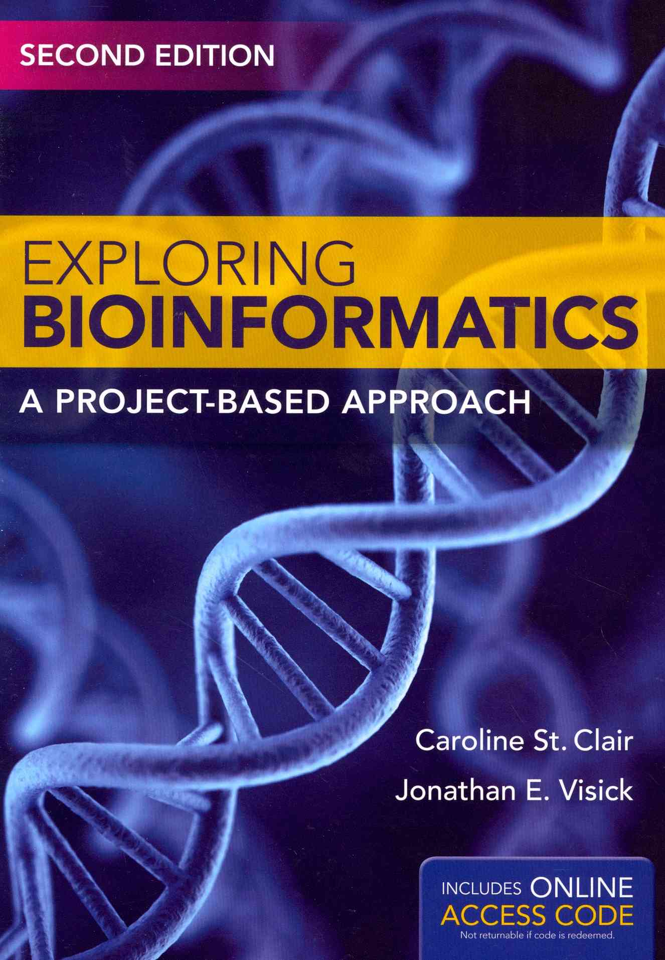 Exploring Bioinformatics By St. Clair, Caroline/ Visick, Jonathan E.
